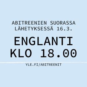 Abitreenien suorassa lähetyksessä 16.3. englanti klo 18.00