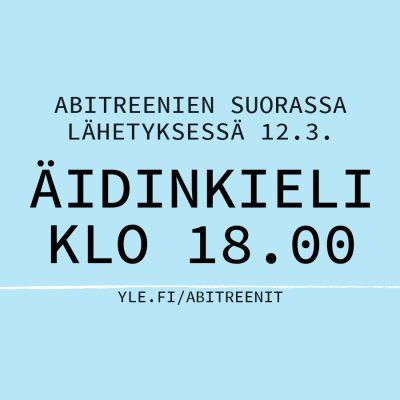 Abitreenien suorassa lähetyksessä 12.3 äidinkieli klo 18.00.