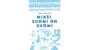 Tommi Uschanov: Miksi Suomi on Suomi, teos 2013