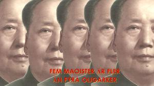 """Fem överlappande bilder av Mao Zedong, med texten """"Fem maoister är fler än fyra oligarker""""."""