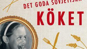 """Anya von Bremzens bok """"Det goda sovjetiska köket"""""""