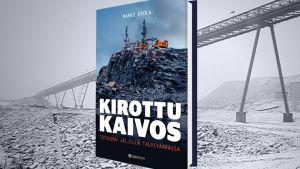 Boken Kirottu Kaivos som handlar om Talvivaaragruvan.