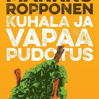 Markku Ropponen: Kuhala ja vapaa pudotus -kirjan kansi
