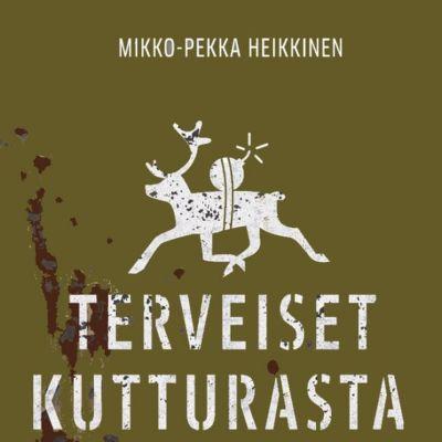Mikko-Pekka Heikkinen: Terveiset Kutturasta -kirjan kansi