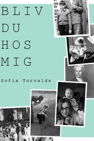 """Pärmbild til Sofia Torvalds bok """"Bliv du hos mig""""."""