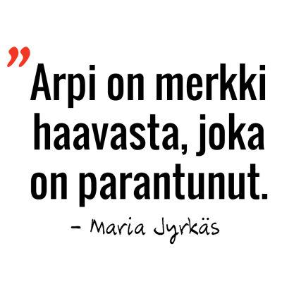 Marian sitaatti: Arpi on merkki haavasta, joka on parantunut.