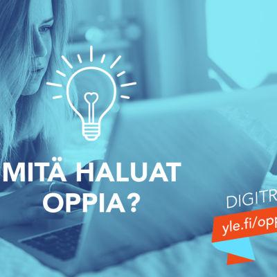 Tekstit: Digitreenit, yle.fi/oppiminen, Mitä haluat oppia? Taustakuvassa nainen käyttää kannettavaa tietokonetta.