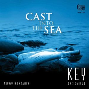 Cast into the Sea / Key Ensemble