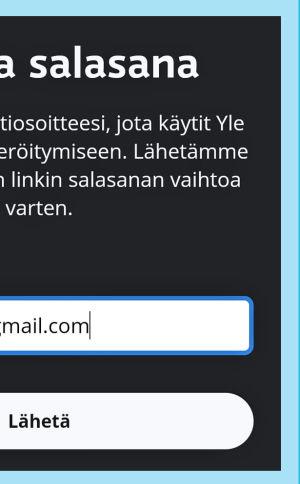 Kuvakaappaus Yle Tunnuksen sovelluksesta: Tilaa uusi salasana (saat ohjeen sähköpostiisi).