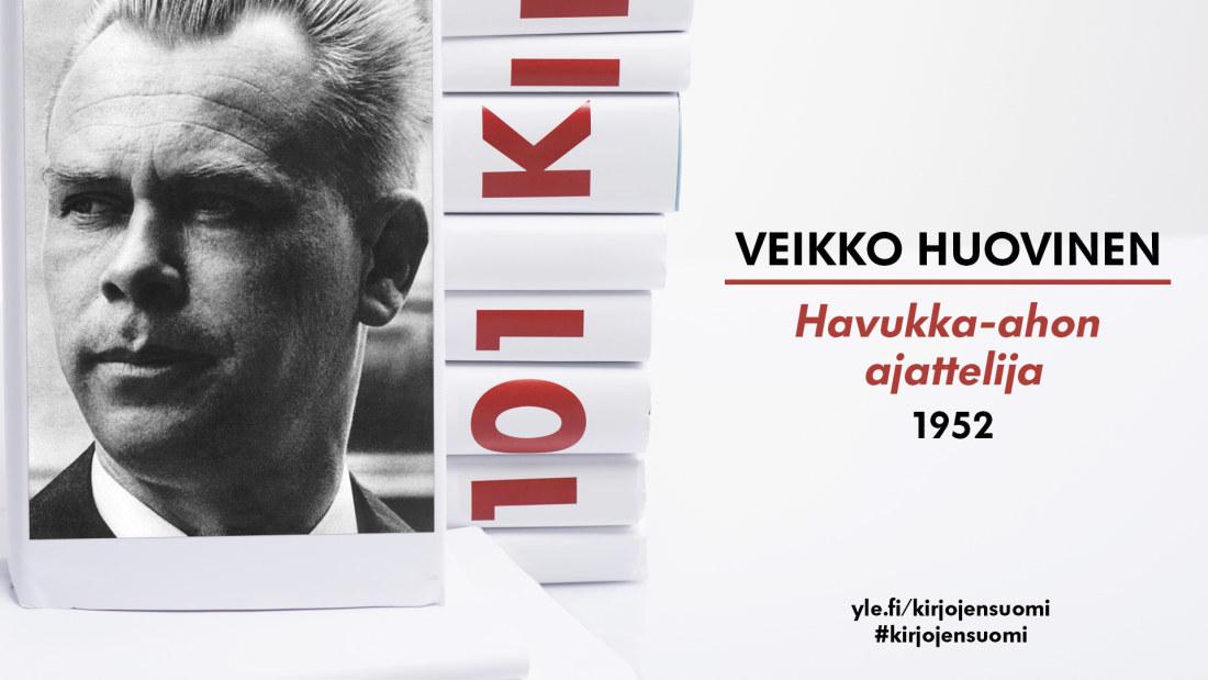 Veikko Huovinen: Havukka-ahon ajattelija – Kaukoviisautta, teoreettista viisautta, käytännön ...