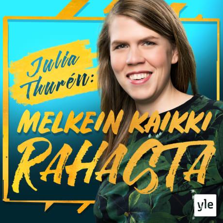 Julia Thurén: Melkein kaikki rahasta