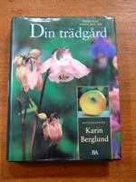 Bonniers stora bok om Din trädgård av Karin Berglund