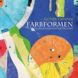 Sid Hille Camerata / Farbformen