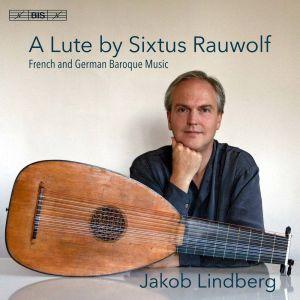 A Lute by Sixtus Rauwolf / Jakob Lindberg