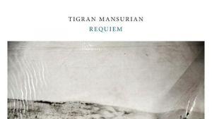 Tigran Mansurian / Requiem
