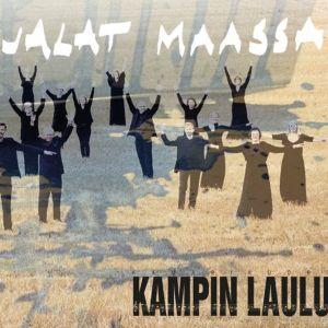 Jalat Maassa / Kampin Laulu