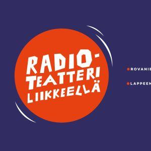Radioteatteri liikkeellä!