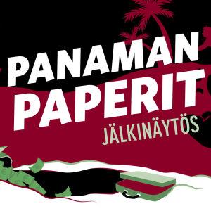 Kuvituskuva. Keskellä lukee teksti: Panaman paperit jälkinäytös. Etualalla näkyy kuoppa, johon kaadetaan seteleitä säkistä. Taustalla juoksee hahmoja rahasäkit käsissä.