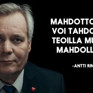 Antti Rinne ja sitaatti: Mahdottomiakin voi tahdolla ja teioilla muuttaa mahdolliseksi!