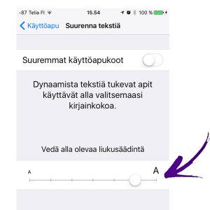 Näyttökuva iphonen asetuksista, nuoli osoittaa liukusäädintä, jolla suurennetaan tekstiä.