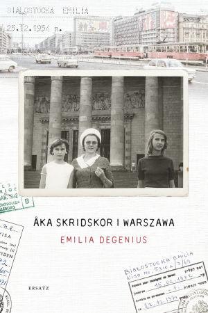 """Pärmbild till Emilia Degenius bok """"Åka skridskor i Warszawa"""""""