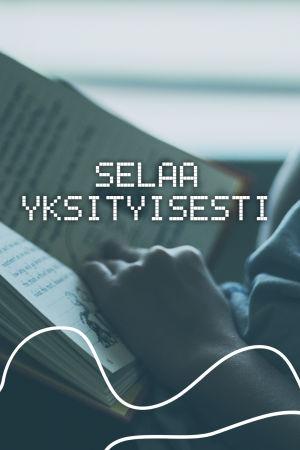 Digitreenien pääkuva, tekstissä Selaa yksityisesti. Taustakuvassa kirjaa lukeva hahmo.