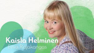 Kuvassa Kaisla Helminen (Eeva Rajakangas).