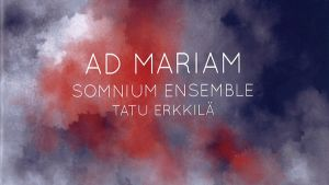 Somnium Ensemble / Ad Mariam