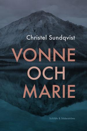 """Pärmbild till Christel Sundqvists roman """"Vonne och Marie""""."""