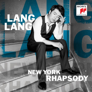 Lang Lang / New York Rhapsody