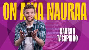 Naurun tasapaino 2015 kilpailija Toni Jyvälä