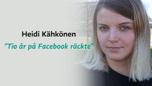 Heidi Kähkönen med citatet: tio år på Facebook räckte.