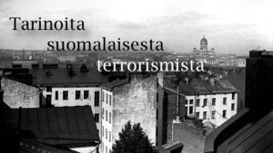 """Ohjelmasarjan """"Tarinoita suomalaisesta terrorismista"""" nimi Helsingin kaupunkimaiseman päällä."""