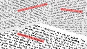 Gamla tidningsartiklar. Skrivna på gammal svenska med gamla bokstäver.