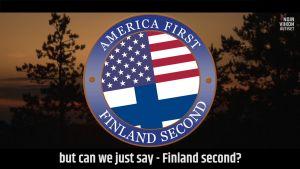 Noin viikon uutiset: America First, Finland Second