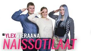 Naissotilaat Jenni Ahlfors ja Moona Kaitonen sekä YleX Etusivun Silja Annila.