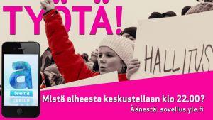 A-teemassa käsitellään työtä ja työttömyyttä.  Yleisöllä on mahdollisuus äänestää Yle.fi-sovelluksella, mistä näkökulmasta ohjelman viimeisen puolen tunnin aikana keskustellaan.