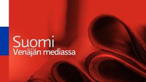 Suomi Venäjän mediassa.
