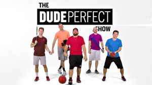 Dude Perfect.