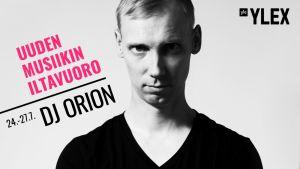 DJ Orion tämän viikon ajan perjantai-illan lähetyksen lisäksi Uuden musiikin iltavuorossa.