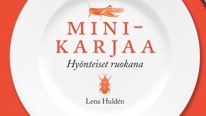 pärmen till Lena Huldén: Minikarjaa Hyönteiset ruokana