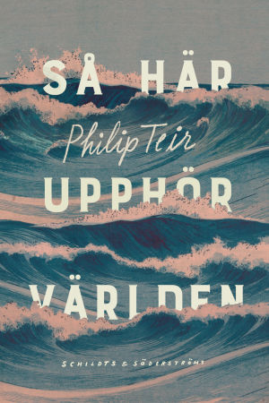 pärmen till philip teirs roman så här upphör världen