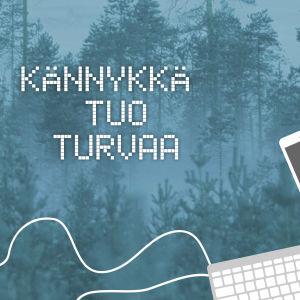 Digitreenien pääkuva. Taustakuvassa metsää. Teksti Kännykkä tuo turvaa.