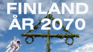 Vår vision av Finland år 2070.