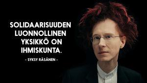 """Syksy Räsänen ja sitaatti """"Solidaarisuuden luonnollinen yksikkö on ihmiskunta."""""""
