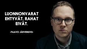 Paavo Järvensivu ja sitaatti Luonnonvarat ehtyvät, rahat eivät.