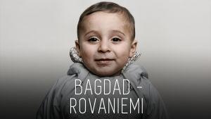 "Kuva irakilaisesta vauvasta ja teksti ""Bagdad–Rovaniemi""."