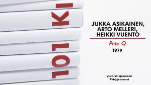 Jukka Asikainen, Arto Melleri, Heikki Vuento: Pete Q