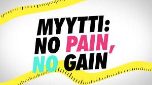 Myytti: No pain, no gain