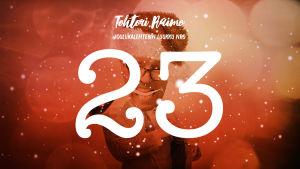 Graafisessa kuvassa lumihiutaleita ja numero 23, taustalla hahmo.